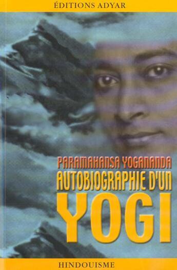 Couverture du livre « Autobiographie D'Un Yogi » de Yogananda P. aux éditions Adyar