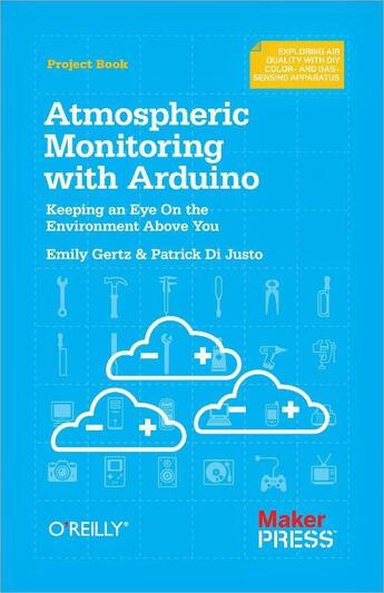 Couverture du livre « Atmospheric Monitoring with Arduino » de Patrick Di Justo aux éditions O'reilly Media