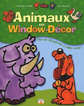Couverture du livre « Animaux En Window Decor » de Hooghe et Moulieg aux éditions Fleurus