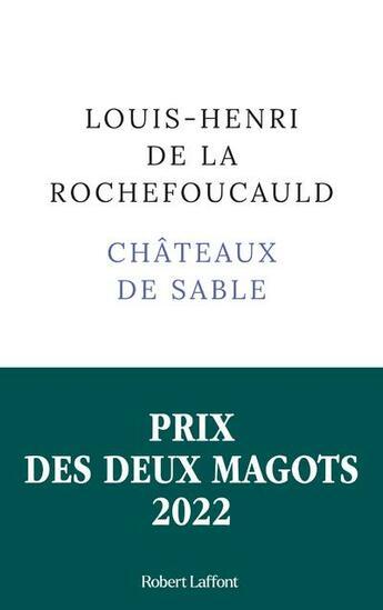 Couverture du livre « Châteaux de sable » de Louis-Henri De La Rochefoucauld aux éditions Robert Laffont