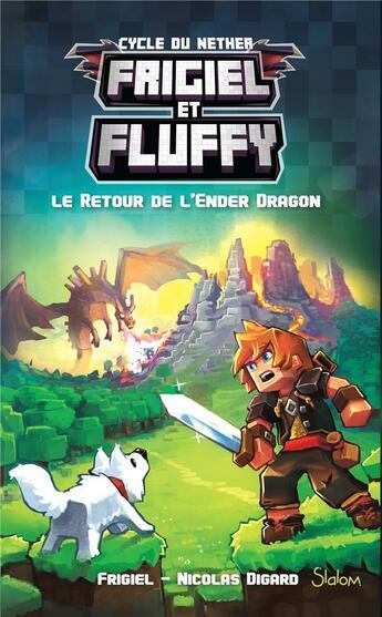 Couverture du livre « Frigiel et Fluffy T.1 ; le retour de l'Ender Dragon » de Nicolas Digard et Frigiel aux éditions Slalom