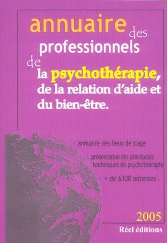 Couverture du livre « Annuaire Des Professionnels De La Psychotherapie, De La Relation D'Aide Et Du Bien-Etrre » de Collectif aux éditions Reel