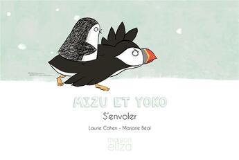 Couverture du livre « Mizu et Yoko ; s'envoler » de Laurie Cohen et Mariane Beal aux éditions Maison Eliza