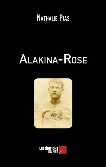 Couverture du livre « Alakina-Rose » de Charlie Heilbronn aux éditions Editions Du Net