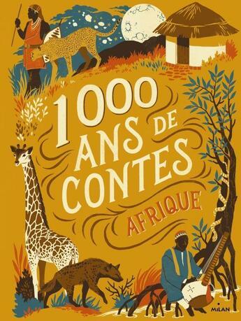 Couverture du livre « Mille ans de contes ; Afrique » de Souleymane Mbodj aux éditions Milan