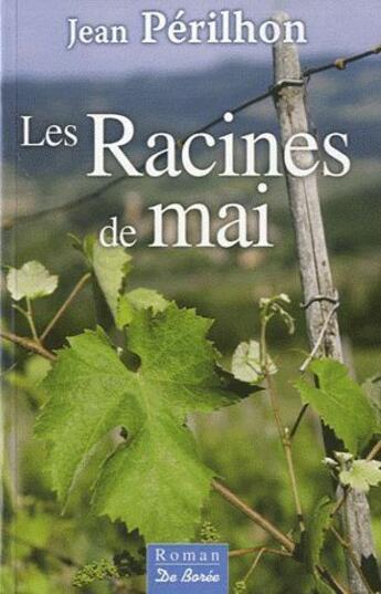 Couverture du livre « Les racines de mai » de Jean Perilhon aux éditions De Boree