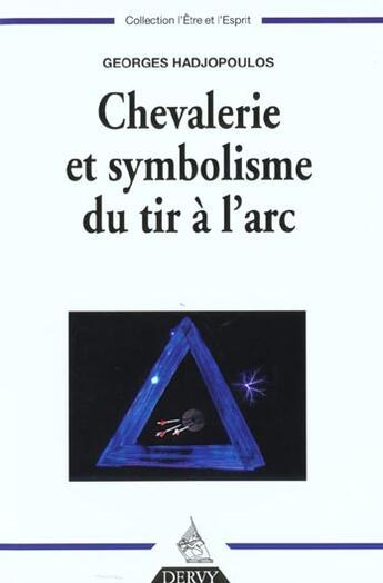 Couverture du livre « Chevalerie et symbolisme du tir a l'arc » de Georges Hadjopoulos aux éditions Dervy