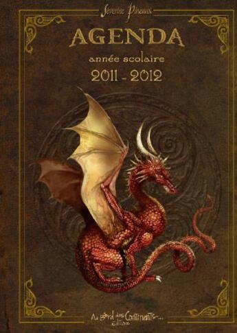 Couverture du livre « Agenda scolaire dragons 2011/2012 » de Severine Pineaux aux éditions Au Bord Des Continents