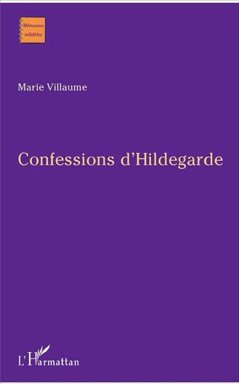 Couverture du livre « Confessions d'Hildegarde » de Marie Villaume aux éditions L'harmattan