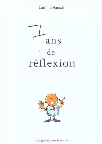 Couverture du livre « 7 Ans De Reflexion » de Laetitia Vassal aux éditions Portes Du Monde