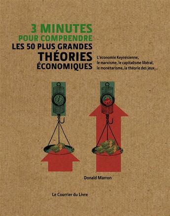 Couverture du livre « 3 minutes pour comprendre les 50 plus grandes théories économiques » de Donald Marron aux éditions Courrier Du Livre