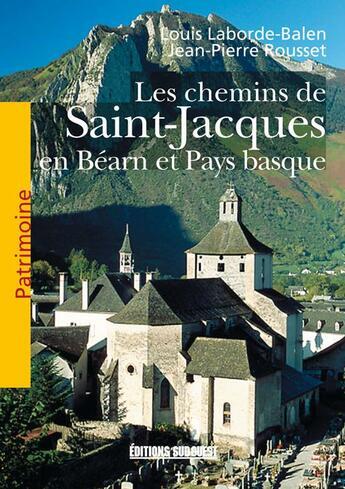 Couverture du livre « Chemins de st-jacques bearn pays basque » de Louis Laborde-Balen aux éditions Sud Ouest Editions