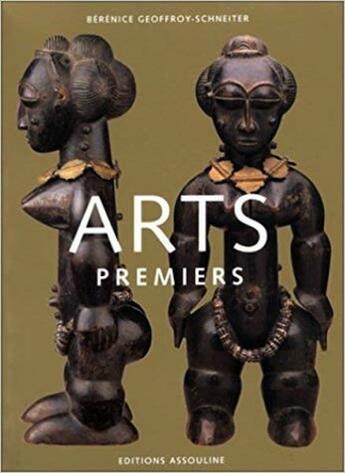 Couverture du livre « Arts Premiers T1 Afriq Ocea In » de Geoffroy-Schneiter B aux éditions Assouline