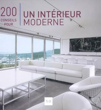 Couverture du livre « 200 conseils pour un intérieur moderne » de Serrats. Marta/ aux éditions Atrium