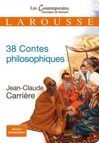 Couverture du livre « 38 contes philosophiques » de Jean-Claude Carriere aux éditions Larousse