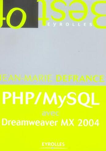 Couverture du livre « PHP/MySQL avec dreamwearver MX 2004 format semi-poche » de Jean-Marie Defrance aux éditions Eyrolles