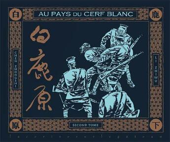 Couverture du livre « Au pays du cerf blanc t.2 » de Chen Zhonghi et Li Zhiwu aux éditions De La Cerise