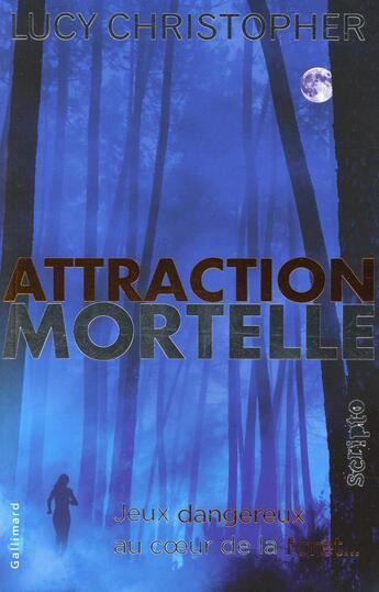 Couverture du livre « Attraction Mortelle » de Lucy Christopher aux éditions Gallimard-jeunesse
