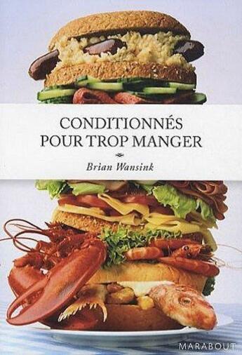 Couverture du livre « Conditionnés pour trop manger » de Brian Wansink aux éditions Marabout