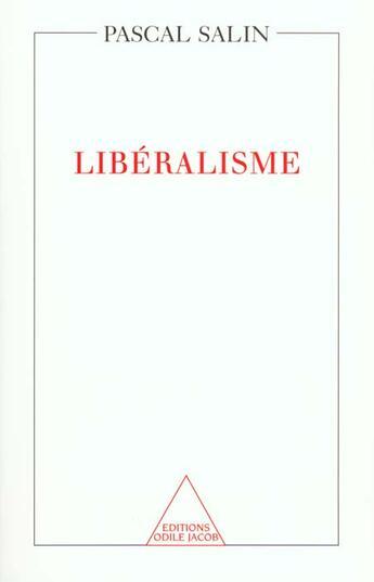 Couverture du livre « Libéralisme » de Pascal Salin aux éditions Odile Jacob
