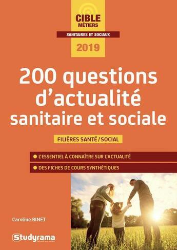 Couverture du livre « 200 questions d'actualité sanitaire et sociale ; filières santé, social (édition 2019) » de Caroline Binet aux éditions Studyrama