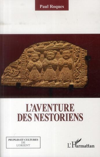 Couverture du livre « Aventure des nestoriens » de Paul Roques aux éditions L'harmattan