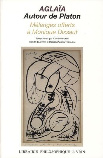 Couverture du livre « Aglïa ; autour de Platon ; mélanges offerts à Monique Dixsaut » de Collectif aux éditions Vrin