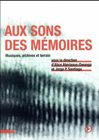 Couverture du livre « Aux Sons Des Memoires » de Aterianus Owanga/San aux éditions Pu De Lyon
