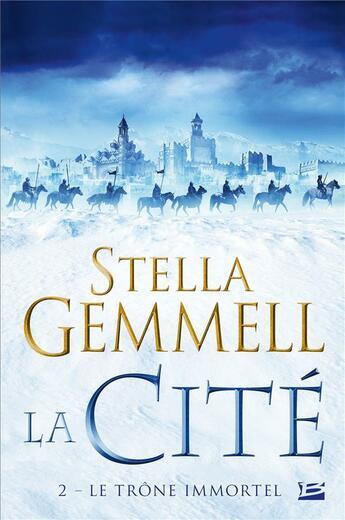 Couverture du livre « La cité T.2 ; le trône immortel » de Stella Gemmell aux éditions Bragelonne