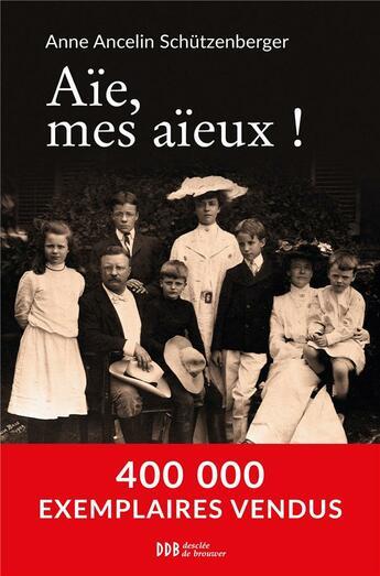 Couverture du livre « Aïe, mes aïeux ! » de Anne Ancelin Schutzenberger aux éditions Desclee De Brouwer