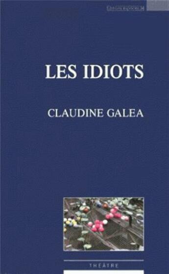 Couverture du livre « Les idiots » de Claudine Galea aux éditions Espaces 34