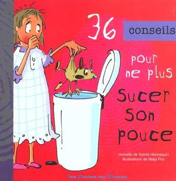 Couverture du livre « 36 Conseils Pour Ne Plus Sucer Son Pouce » de Sylvie Hennequin aux éditions Portes Du Monde