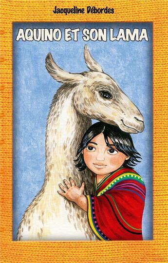 Couverture du livre « Aquino et son lama » de Konatowicz/Desbordes aux éditions L'harmattan