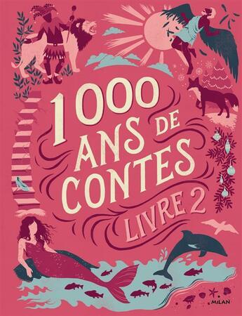 Couverture du livre « Mille ans de contes ; livre 2 » de Christian Guibbaud et Celine Chevrel et Chatellard Isabelle aux éditions Milan
