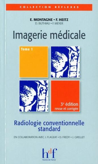 Couverture du livre « Imagerie médicale t.1 (3e édition) » de Collectif aux éditions Heures De France