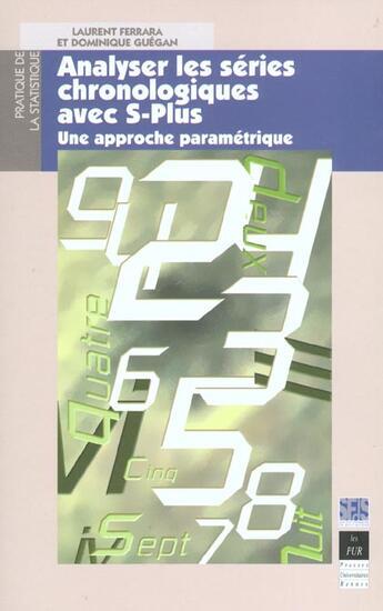 Couverture du livre « Analyser les séries chronologiques avec S-Plus ; une approche paramétrique » de Laurent Ferrara et Dominique Guegan aux éditions Pu De Rennes
