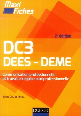 Couverture du livre « Maxi fiches ; DC3 ; communication professionnelle et travail en équipe pluriprofessionnelle (2e édition) » de Mikael Quilliou-Rioual aux éditions Dunod