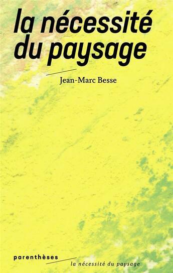 Couverture du livre « La nécessité du paysage » de Jean-Marc Besse aux éditions Parentheses