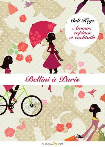 Couverture du livre « Amour, copines et cocktails t.6 ; Bellini à Paris » de Cali Keys aux éditions Numeriklivres
