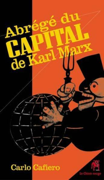 Couverture du livre « Abrégé du capital de Karl Marx » de Carlo Cafiero aux éditions Le Chien Rouge