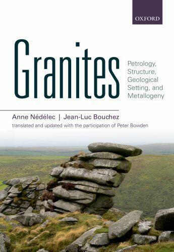 Couverture du livre « Granites: Petrology, Structure, Geological Setting, and Metallogeny » de Jean-Luc Bouchez aux éditions Oup Oxford
