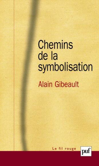 Couverture du livre « Chemins de la symbolisation » de Alain Gibeault aux éditions Puf