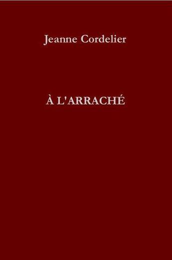 Couverture du livre « à l'arraché » de Jeanne Cordelier aux éditions Lattes