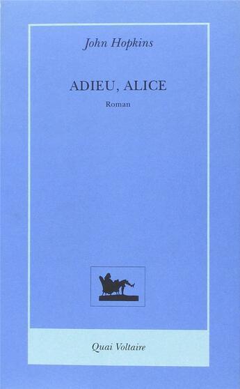 Couverture du livre « Adieu Alice » de John Hopkins aux éditions Quai Voltaire