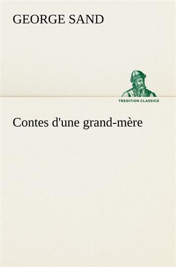Couverture du livre « Contes D Une Grand Mere » de Sand G aux éditions Tredition