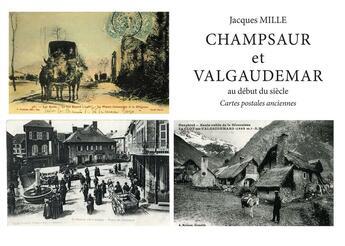 Couverture du livre « Champsaur et Valgaudemar au début du siècle; cartes postales anciennes » de Jacques Milles aux éditions Naturalia
