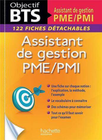 Couverture du livre « Objectif Bts ; Assistant De Gestion Pme/Pmi ; Fiches » de Collectif aux éditions Hachette Education