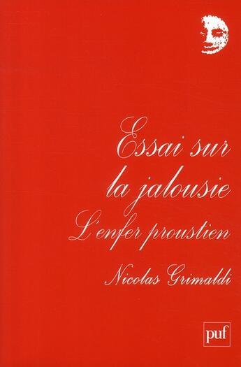 Couverture du livre « Essai sur la jalousie ; l'enfer proustien » de Nicolas Grimaldi aux éditions Puf