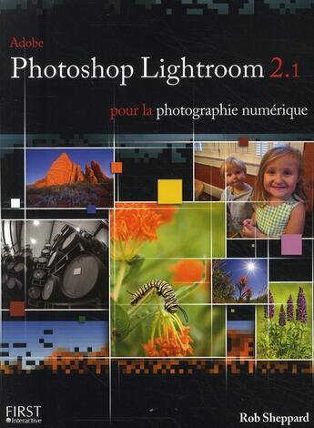 Couverture du livre « Adobe Photoshop Lightroom 2.1 pour la photographie numérique » de Sheppard Rob aux éditions First Interactive