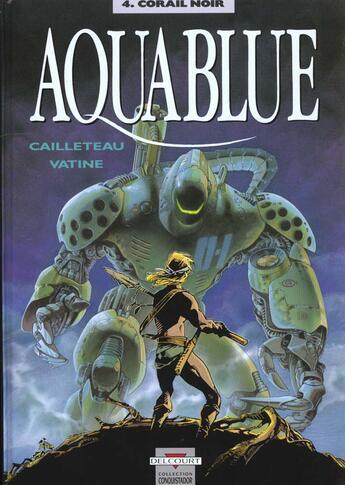 Couverture du livre « Aquablue T.4 ; corail noir » de Thierry Cailleteau et Olivier Vatine et Isabelle Rabarot aux éditions Delcourt